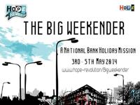 Hope the Big Weekender